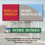 Monolithic Dome Home Financing Provided Wells Fargo Mortgage